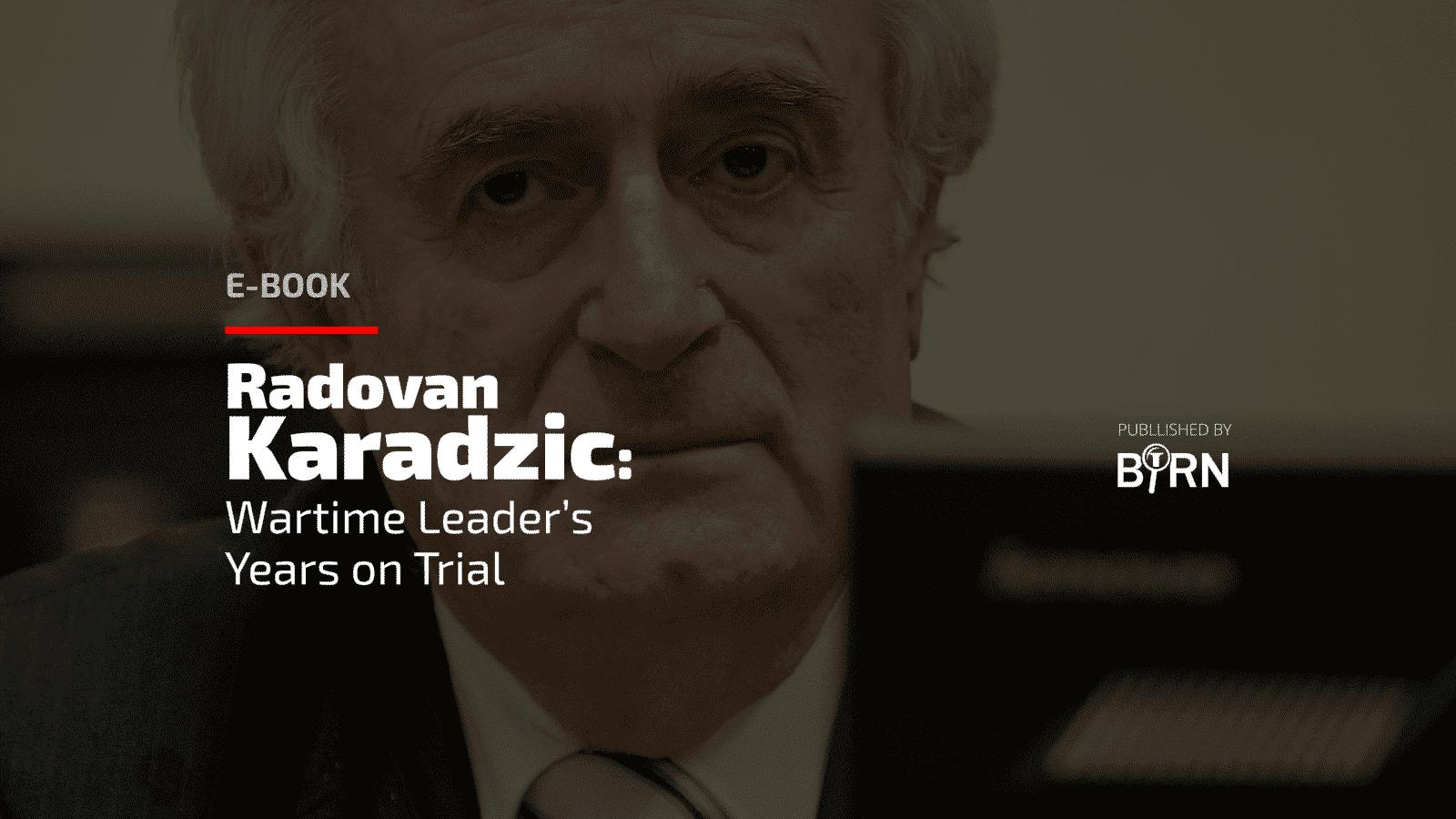 BIRN Publishes Radovan Karadzic Trial E-Book