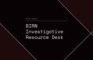 BIRN Launches New Investigative Resource Desk Platform