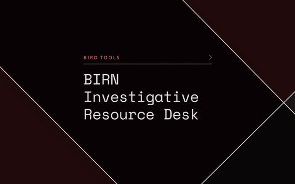 BIRN Launches New Investigative Resource Desk Platform